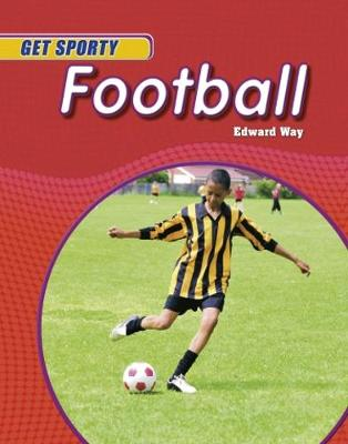 Get Sporty: Football by Edward Way