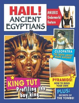 Hail!: Ancient Egyptians by Dr Jen Green