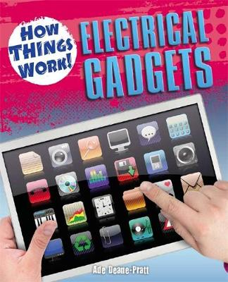 How Things Work: Electrical Gadgets by Ade Deane-Pratt