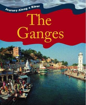 Journey Along a River: Ganges by Paul Harrison