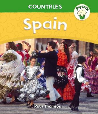 Popcorn: Countries: Spain by Ruth Thomson