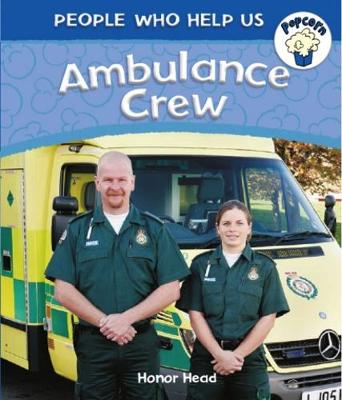 Popcorn: People Who Help Us: Ambulance Crew by Honor Head
