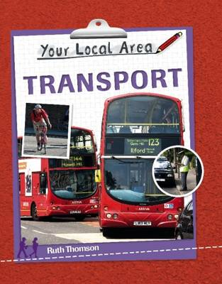 Your Local Area: Transport by Ruth Thomson