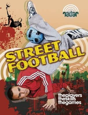Radar: Street Sports: Street Football by Paul Mason, Sarah Eason