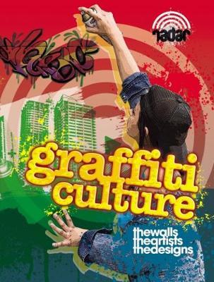 Radar: Art on the Street: Graffiti Culture by Liz Gogerly