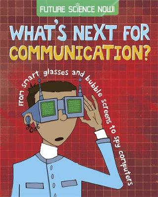 Future Science Now!: Communication by Tom Jackson