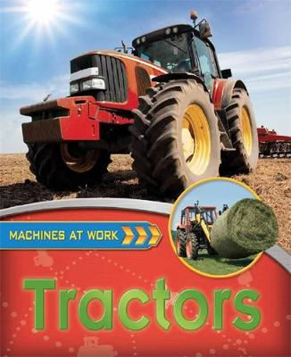 Machines At Work: Tractors by Clive Gifford
