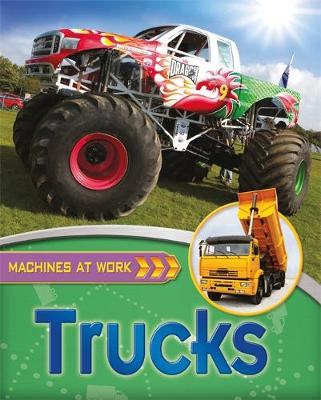 Machines At Work: Trucks by Clive Gifford