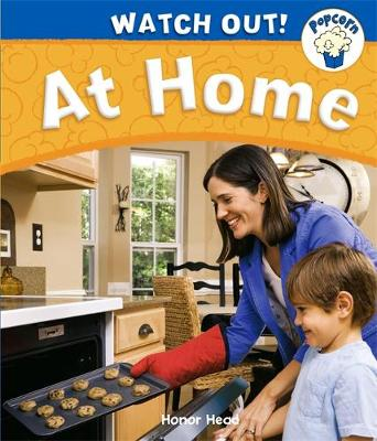 Popcorn: Watch Out!: At Home by Honor Head