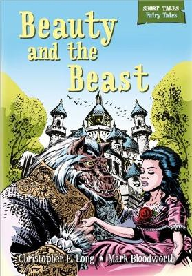 Short Tales Fairy Tales: Beauty and the Beast by Christopher E. Long