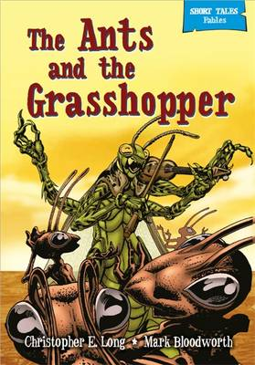 Short Tales Fables: The Ants and the Grasshopper by Rob M. Worley