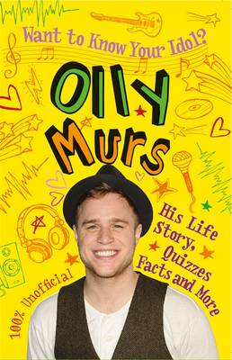 Want to Know Your Idol?: Olly Murs by Kay Barnham