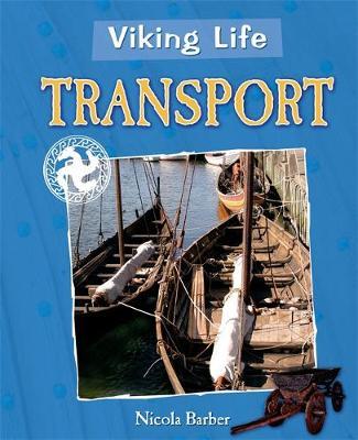 Viking Life: Transport by Nicola Barber