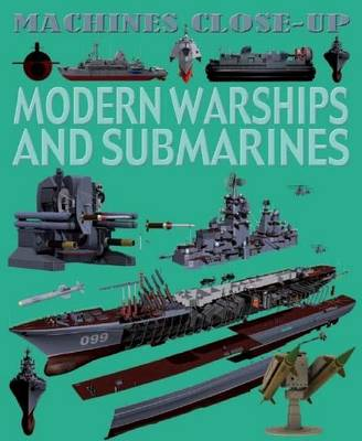 Machines Close-up: Modern Warships and Submarines by Daniel Gilpin