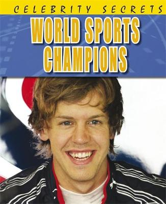 Celebrity Secrets: World Sports Champions by Adam Sutherland