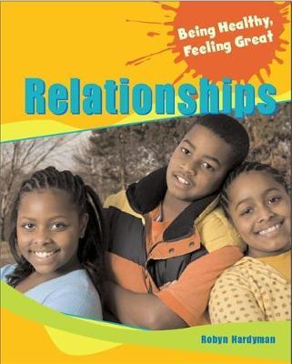 Being Healthy, Feeling Great: Relationships by Robyn Hardyman