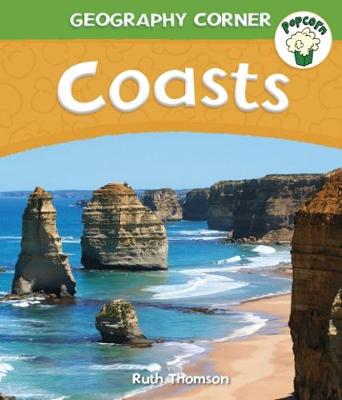 Popcorn: Geography Corner: Coasts by Ruth Thomson