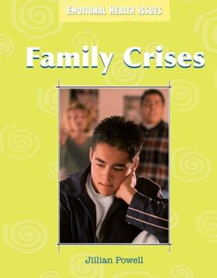 Emotional Health Issues: Family Crises by Jillian Powell
