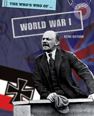The Who's Who Of: World War I by Clive Gifford
