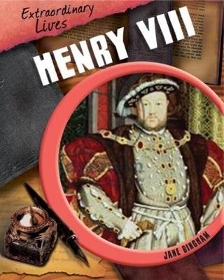 Extraordinary Lives: Henry VIII by Jane Bingham