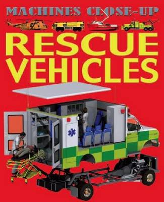 Machines Close-up: Rescue Vehicles by Daniel Gilpin