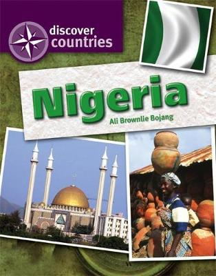 Discover Countries: Nigeria by Alison Brownlie Bojang