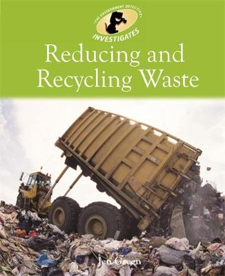 Environment Detective Investigates: Reducing and Recycling Waste by Dr Jen Green