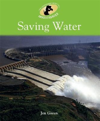Environment Detective Investigates: Saving Water by Dr Jen Green
