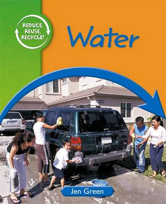 Reduce, Reuse, Recycle: Water by Dr Jen Green