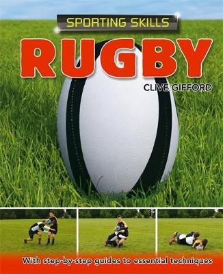 Sporting Skills: Rugby by Clive Gifford