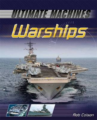 Ultimate Machines: Warships by Rob Scott Colson