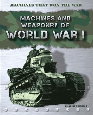 Machines that Won the War: World War I by Charlie Samuels