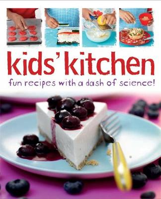 Kids' Kitchen Fun Recipes with a Dash of Science by Lorna Brash
