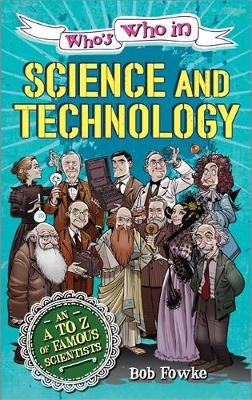 Who's Who in: Science and Technology by Robert Fowke