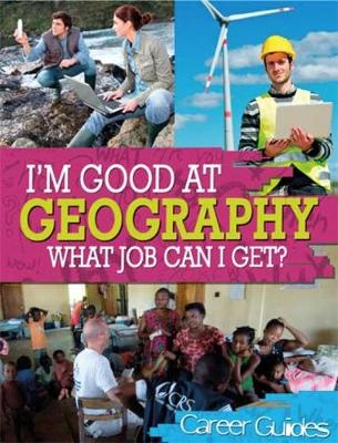 I'm Good At: Geography What Job Can I Get? by Kelly Davis