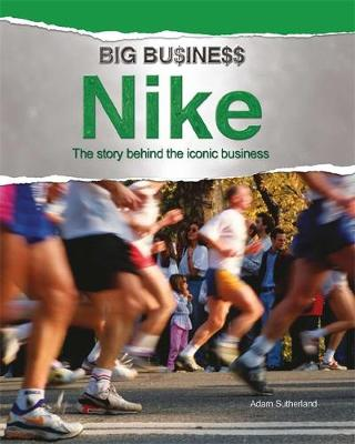 Big Business: Nike by Adam Sutherland