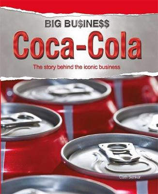 Big Business: Coca Cola by Cath Senker