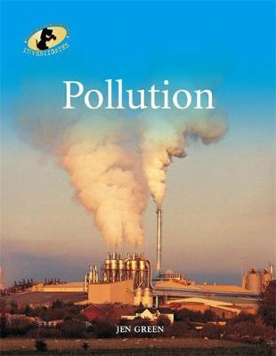 Geography Detective Investigates: Pollution by Dr Jen Green