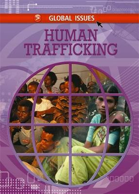 Global Issues: Human Trafficking by Kaye Stearman