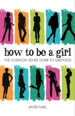 How to be a Girl by Anita Naik