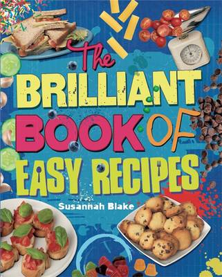 The Brilliant Book of: Easy Recipes by Susannah Blake