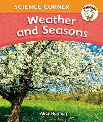 Popcorn: Science Corner: Weather and Seasons by Alice Harman