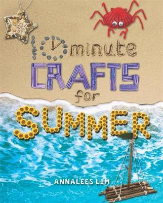 10 Minute Crafts: Summer by Annalees Lim