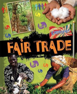 Explore!: Fair Trade by Jillian Powell