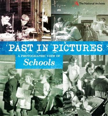Past in Pictures: A Photographic View of Schools by Alex Woolf