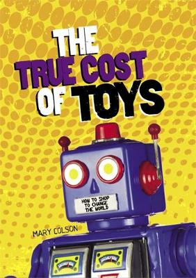 Consumer Nation: The True Cost of Toys by Mary Colson