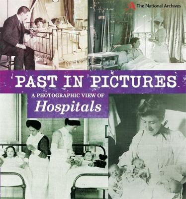 Past in Pictures: A Photographic View of Hospitals by Alex Woolf