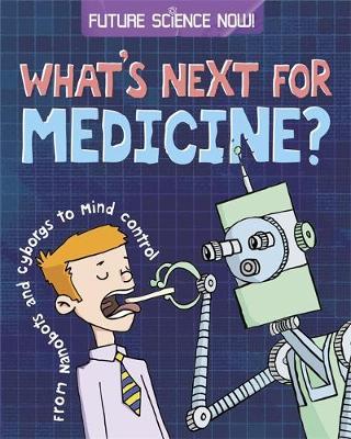 Future Science Now!: Medicine by Tom Jackson