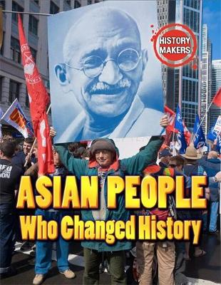 History Makers: Asian People Who Changed History by Adam Sutherland