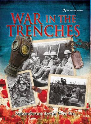 War in the Trenches: Remembering World War One by Peter Hicks